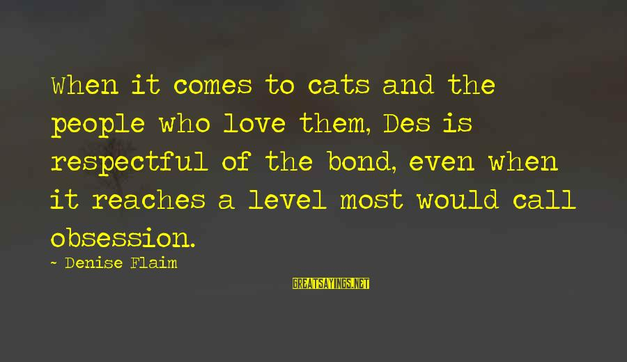 King Julian Whistling Sayings By Denise Flaim: When it comes to cats and the people who love them, Des is respectful of