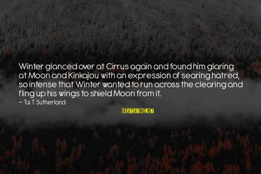 Kinkajou Sayings By Tui T. Sutherland: Winter glanced over at Cirrus again and found him glaring at Moon and Kinkajou with