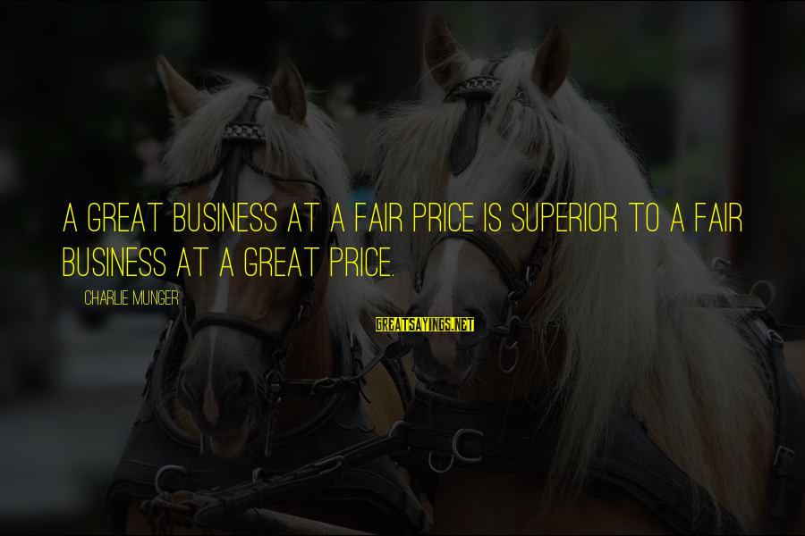 Kiss And Tell Famous Sayings By Charlie Munger: A great business at a fair price is superior to a fair business at a