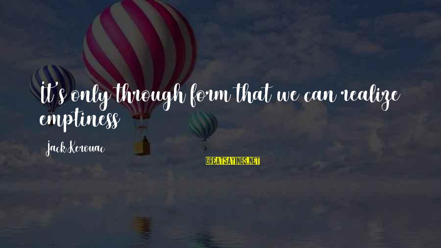 Kiswahili Wise Sayings By Jack Kerouac: It's only through form that we can realize emptiness
