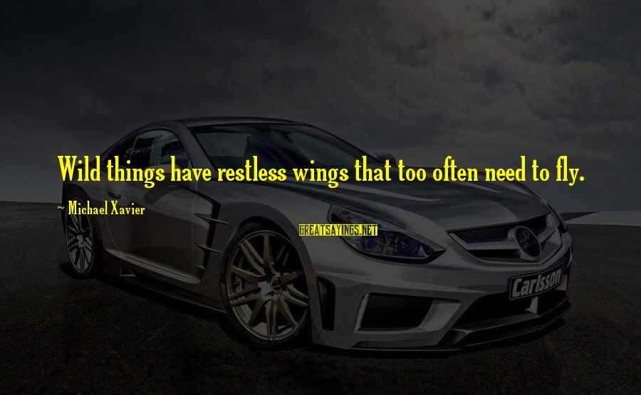 Kiswahili Wise Sayings By Michael Xavier: Wild things have restless wings that too often need to fly.