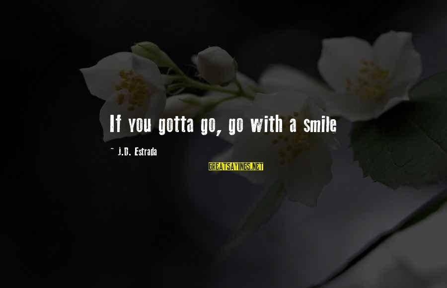 Kitten Pics With Sayings By J.D. Estrada: If you gotta go, go with a smile