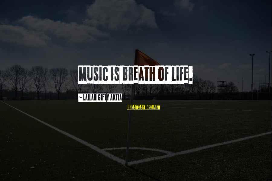 Kiyoaki Sayings By Lailah Gifty Akita: Music is breath of life.