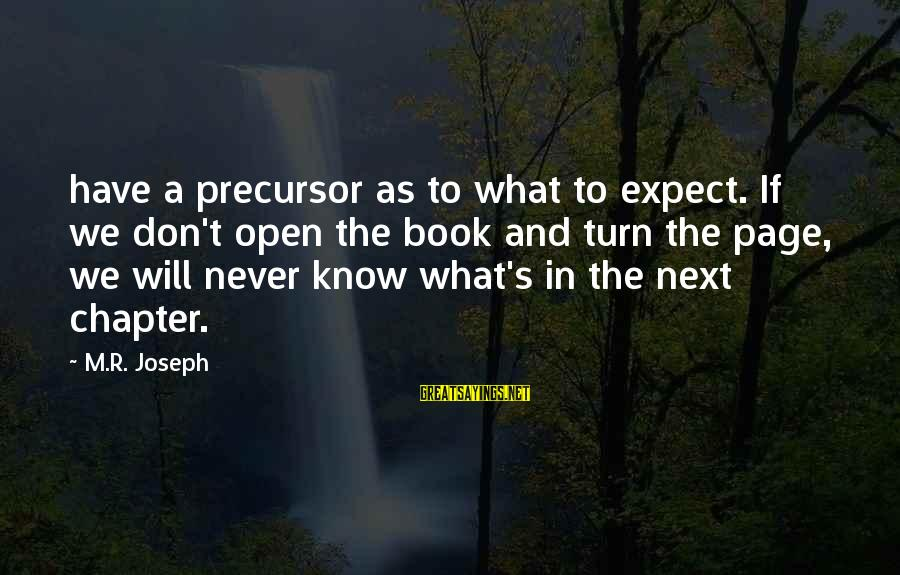 Kleene Sayings By M.R. Joseph: have a precursor as to what to expect. If we don't open the book and