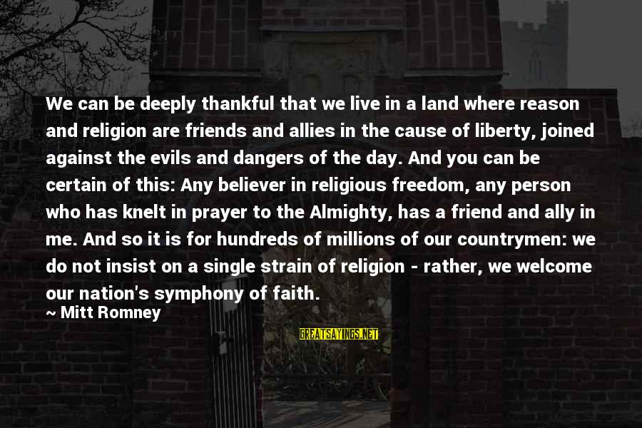 Knelt Sayings By Mitt Romney: We can be deeply thankful that we live in a land where reason and religion