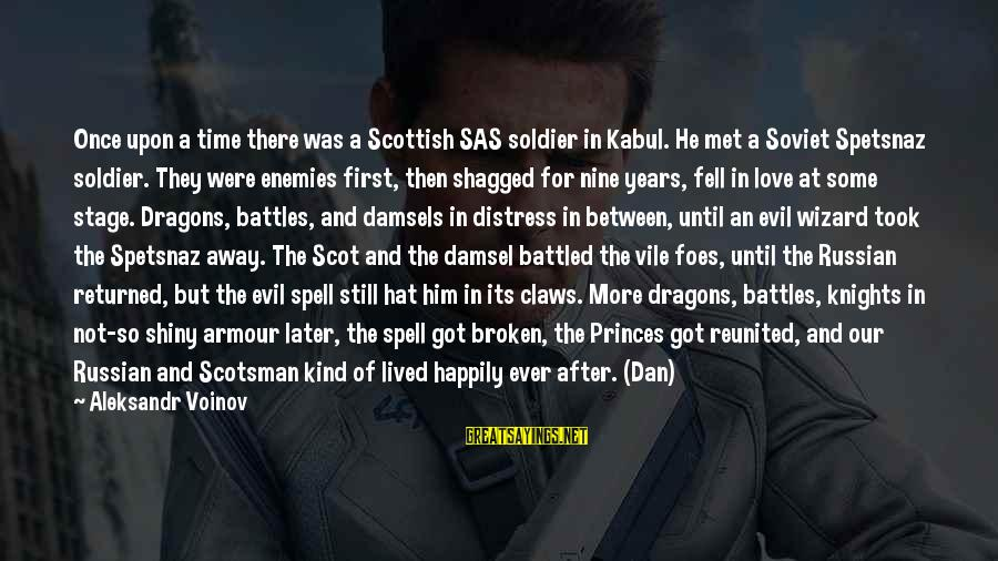 Knights Armour Sayings By Aleksandr Voinov: Once upon a time there was a Scottish SAS soldier in Kabul. He met a
