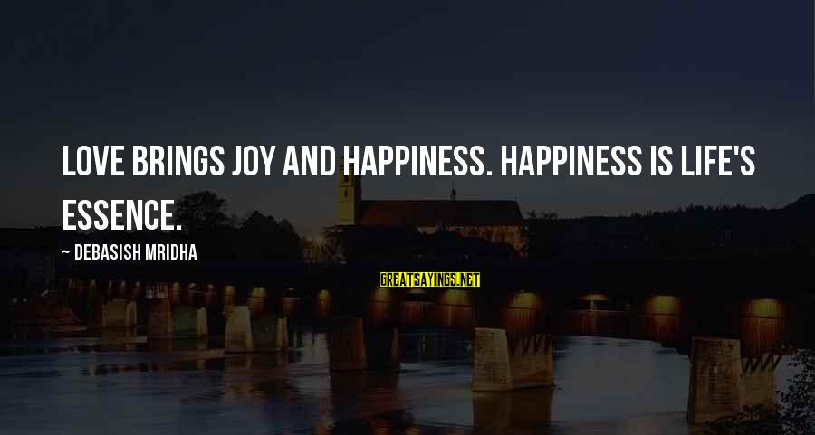 Knowledge Brings Happiness Sayings By Debasish Mridha: Love brings joy and happiness. Happiness is life's essence.