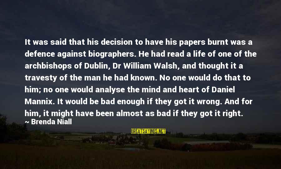 Known For Sayings By Brenda Niall: It was said that his decision to have his papers burnt was a defence against