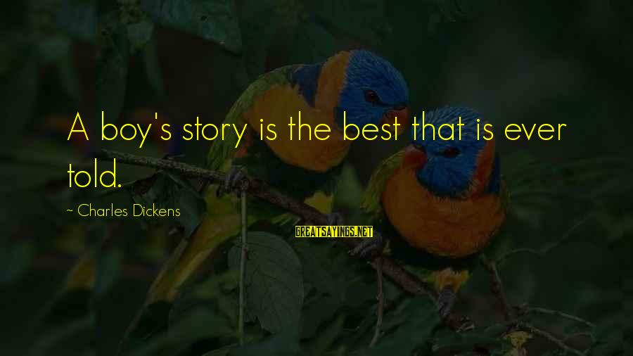 Koi Tumsa Nahi Sayings By Charles Dickens: A boy's story is the best that is ever told.