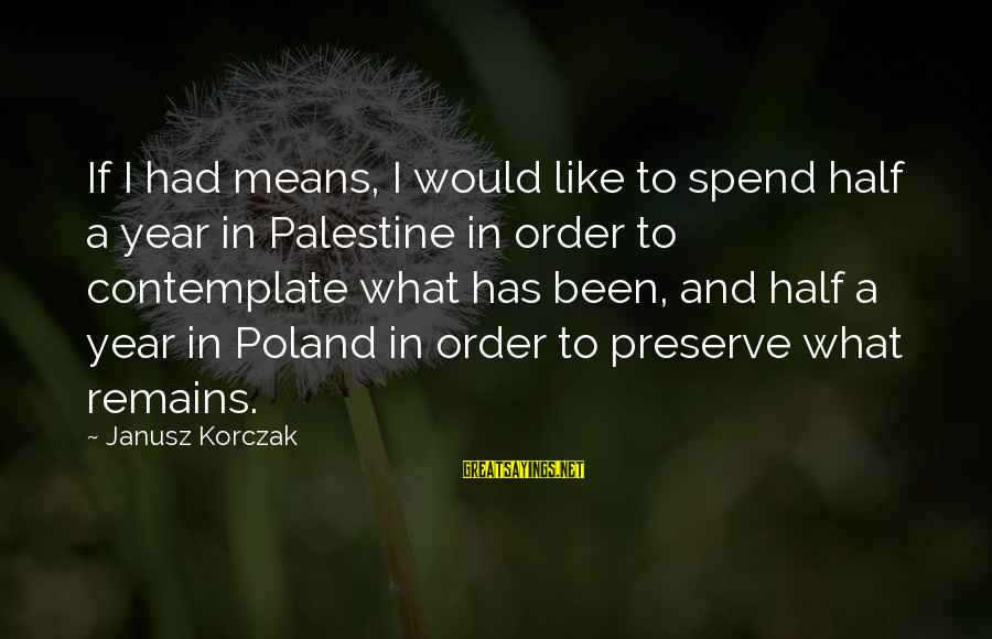 Korczak's Sayings By Janusz Korczak: If I had means, I would like to spend half a year in Palestine in