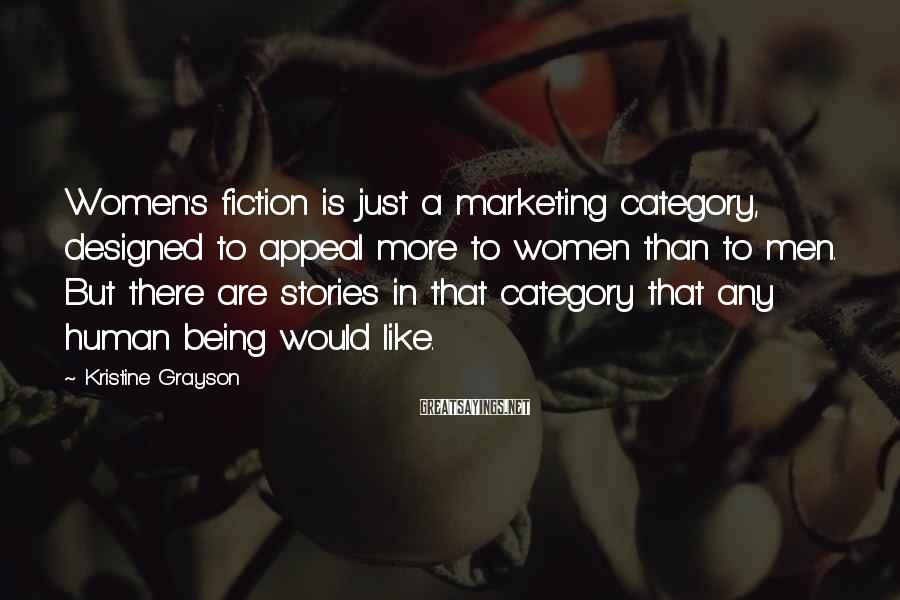 Kristine Grayson Sayings: Women's fiction is just a marketing category, designed to appeal more to women than to
