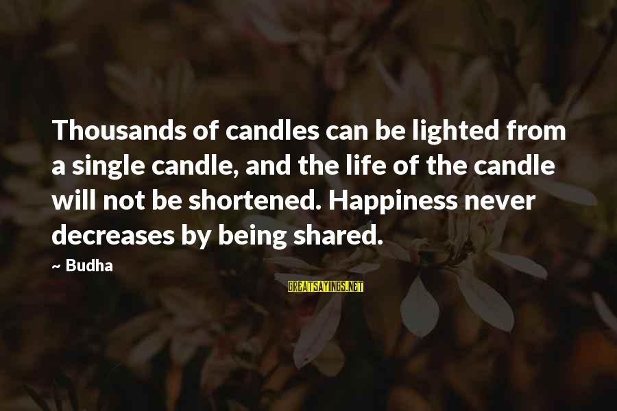 Kule Russe Sayings By Budha: Thousands of candles can be lighted from a single candle, and the life of the