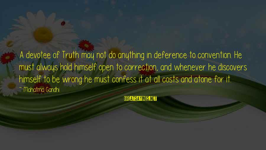 Kule Russe Sayings By Mahatma Gandhi: A devotee of Truth may not do anything in deference to convention. He must always