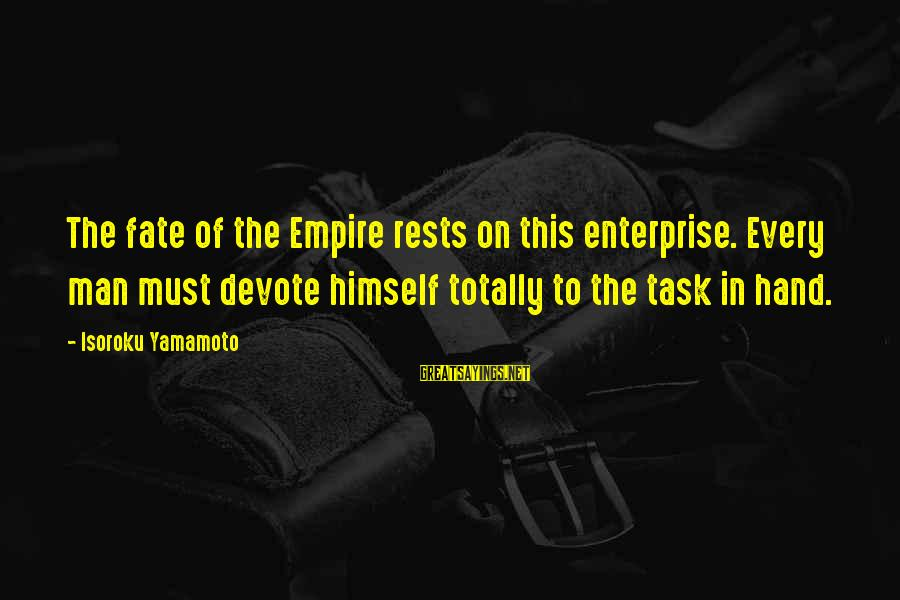 Kung Ayaw Mo Di Wag Sayings By Isoroku Yamamoto: The fate of the Empire rests on this enterprise. Every man must devote himself totally