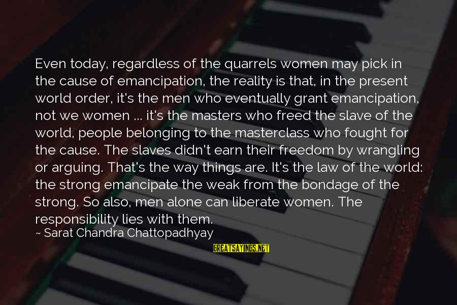 Kupal Na Sayings By Sarat Chandra Chattopadhyay: Even today, regardless of the quarrels women may pick in the cause of emancipation, the