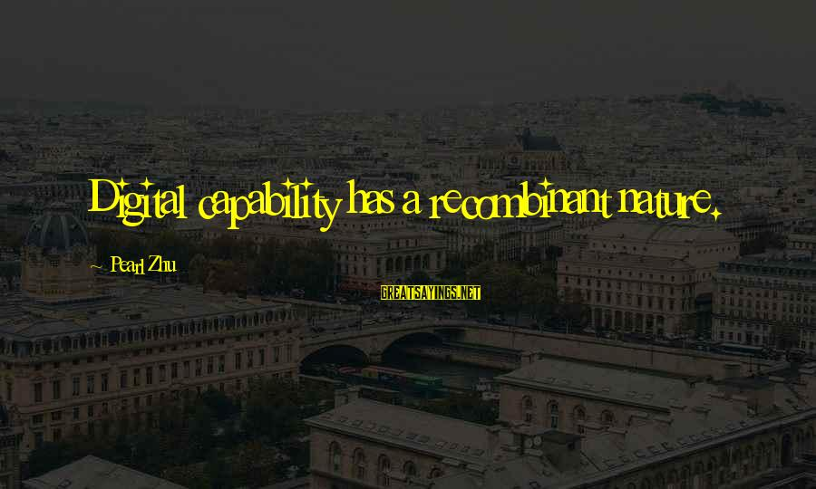 Kuzak Sayings By Pearl Zhu: Digital capability has a recombinant nature.