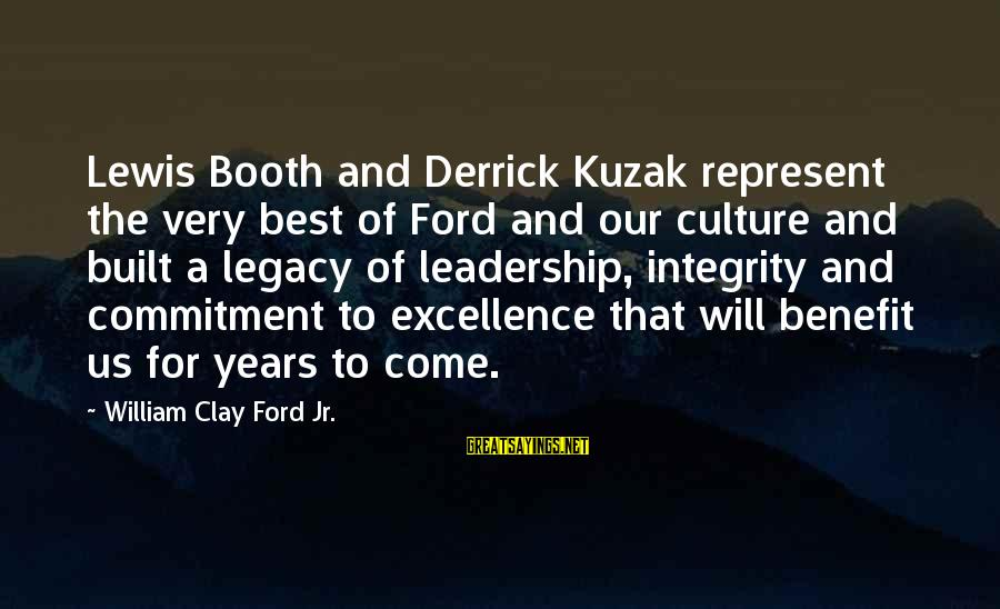 Kuzak Sayings By William Clay Ford Jr.: Lewis Booth and Derrick Kuzak represent the very best of Ford and our culture and