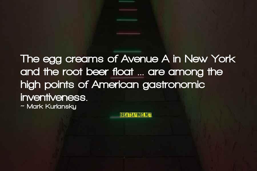 Kyakutei Sayings By Mark Kurlansky: The egg creams of Avenue A in New York and the root beer float ...