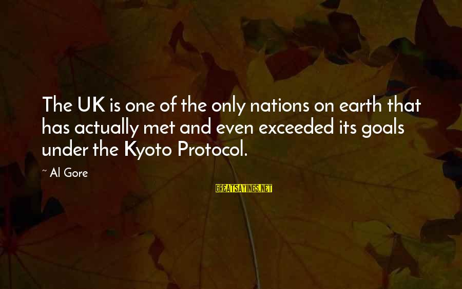 Kyoto's Sayings By Al Gore: The UK is one of the only nations on earth that has actually met and