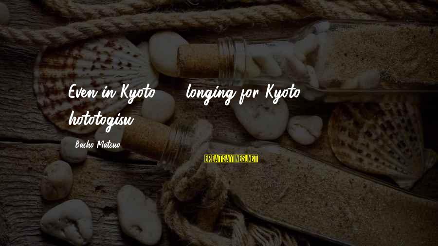 Kyoto's Sayings By Basho Matsuo: Even in Kyoto longing for Kyoto hototogisu