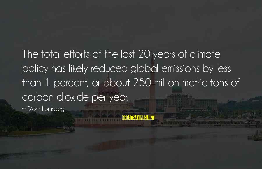 Kyoto's Sayings By Bjorn Lomborg: The total efforts of the last 20 years of climate policy has likely reduced global
