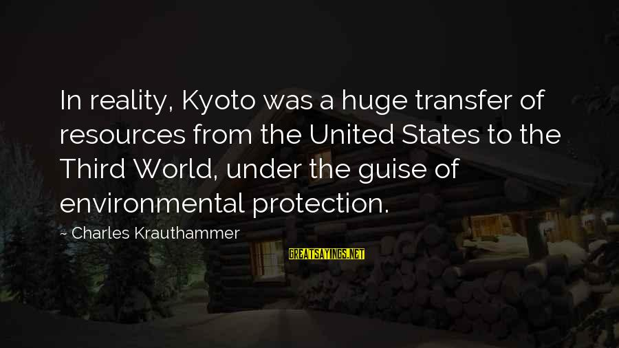Kyoto's Sayings By Charles Krauthammer: In reality, Kyoto was a huge transfer of resources from the United States to the