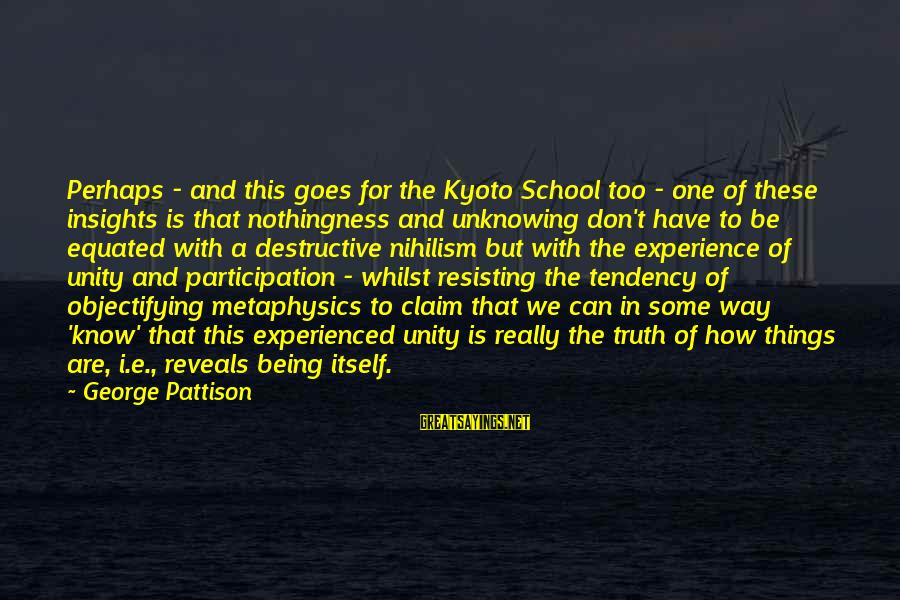 Kyoto's Sayings By George Pattison: Perhaps - and this goes for the Kyoto School too - one of these insights