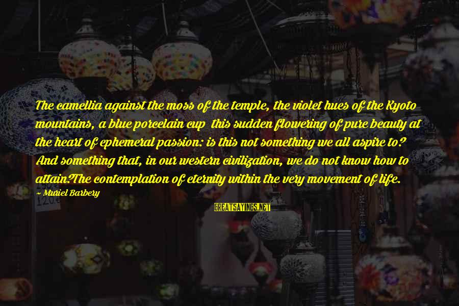 Kyoto's Sayings By Muriel Barbery: The camellia against the moss of the temple, the violet hues of the Kyoto mountains,
