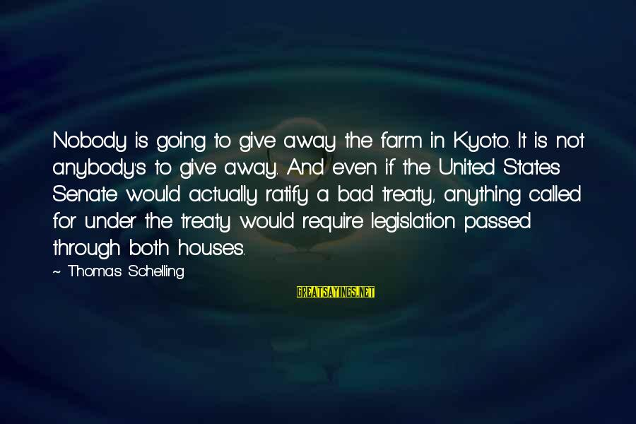 Kyoto's Sayings By Thomas Schelling: Nobody is going to give away the farm in Kyoto. It is not anybody's to