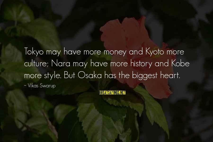 Kyoto's Sayings By Vikas Swarup: Tokyo may have more money and Kyoto more culture; Nara may have more history and