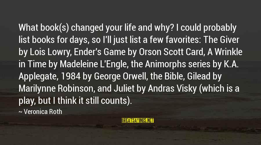 L S Lowry Sayings By Veronica Roth: What book(s) changed your life and why? I could probably list books for days, so