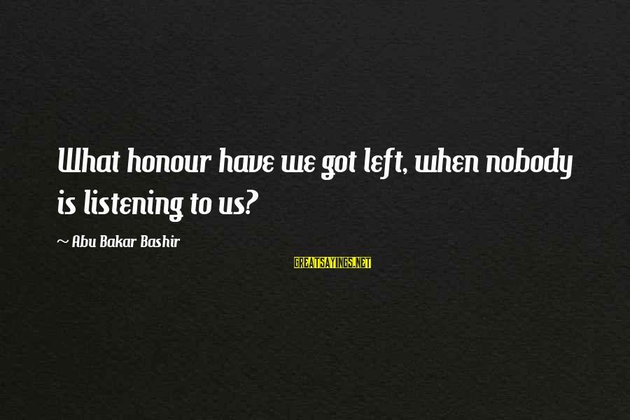 La Settima Onda Sayings By Abu Bakar Bashir: What honour have we got left, when nobody is listening to us?