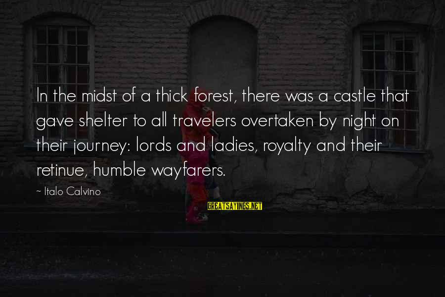Ladies Night In Sayings By Italo Calvino: In the midst of a thick forest, there was a castle that gave shelter to