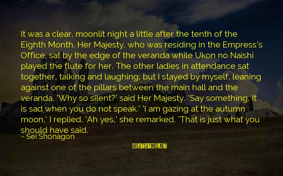 Ladies Night In Sayings By Sei Shonagon: It was a clear, moonlit night a little after the tenth of the Eighth Month.