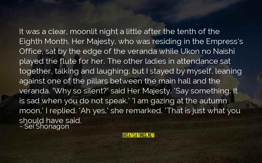 Ladies Night Out Sayings By Sei Shonagon: It was a clear, moonlit night a little after the tenth of the Eighth Month.