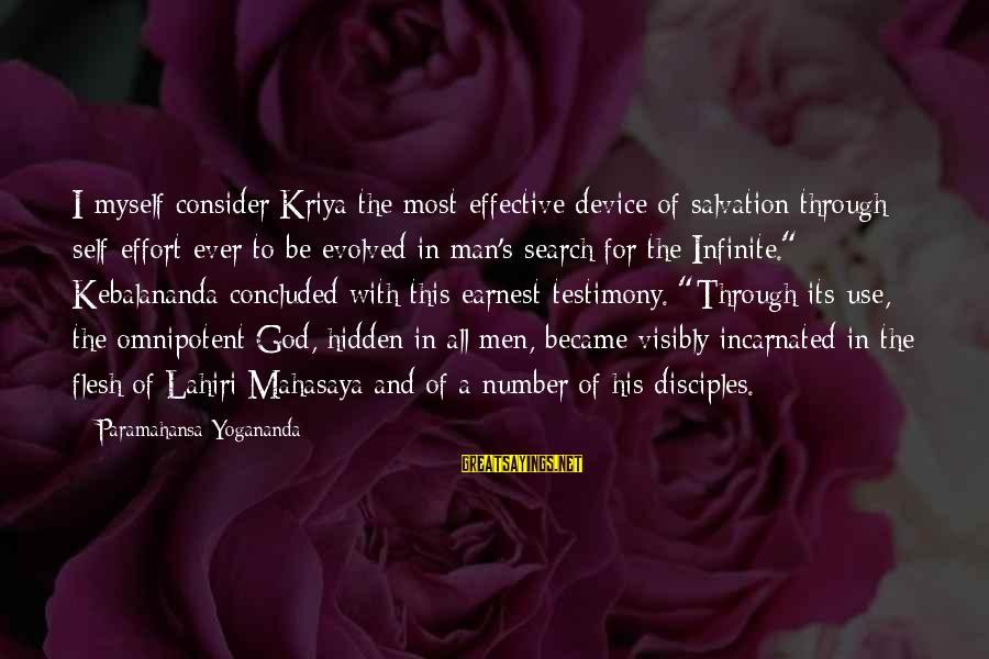 Lahiri Mahasaya Sayings By Paramahansa Yogananda: I myself consider Kriya the most effective device of salvation through self-effort ever to be