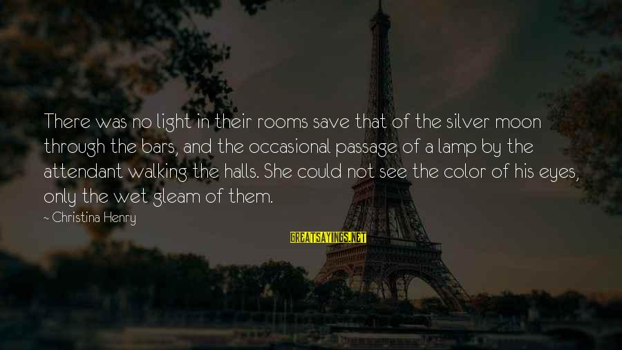 Lamp Sayings By Christina Henry: There was no light in their rooms save that of the silver moon through the