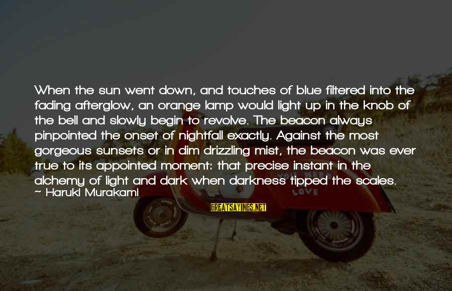 Lamp Sayings By Haruki Murakami: When the sun went down, and touches of blue filtered into the fading afterglow, an