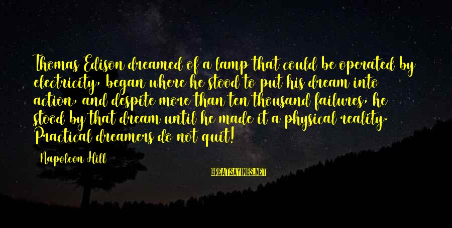 Lamp Sayings By Napoleon Hill: Thomas Edison dreamed of a lamp that could be operated by electricity, began where he