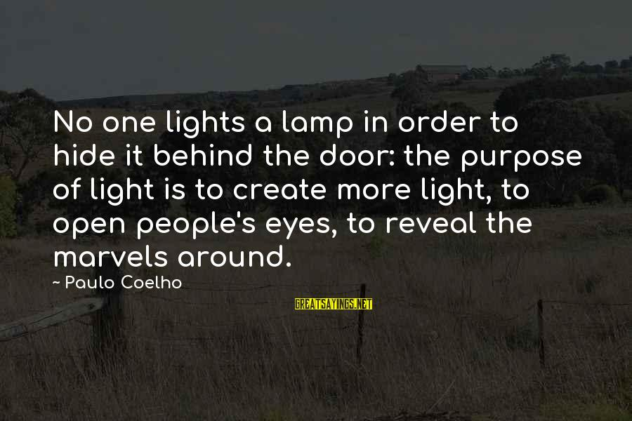 Lamp Sayings By Paulo Coelho: No one lights a lamp in order to hide it behind the door: the purpose