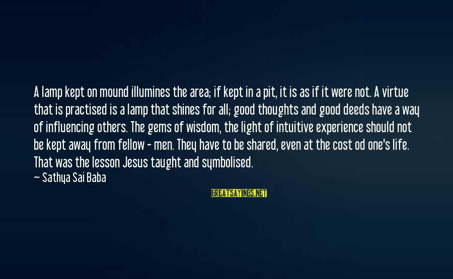 Lamp Sayings By Sathya Sai Baba: A lamp kept on mound illumines the area; if kept in a pit, it is