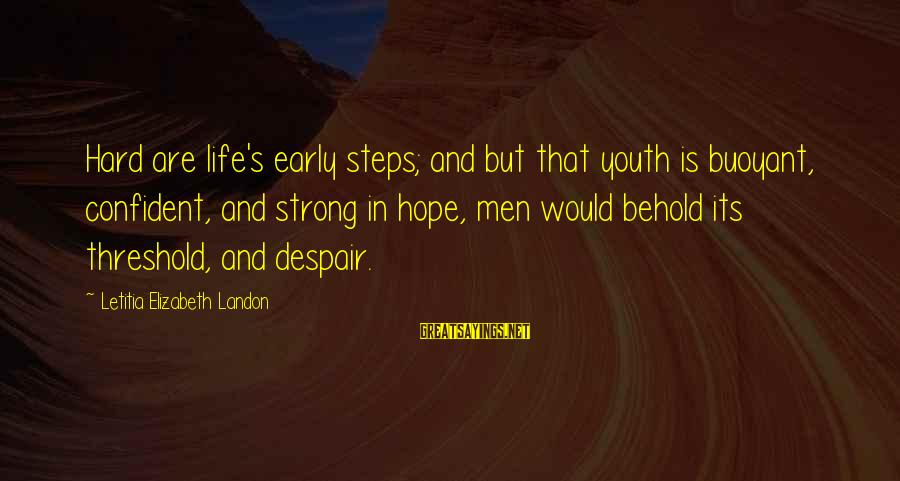 Landon's Sayings By Letitia Elizabeth Landon: Hard are life's early steps; and but that youth is buoyant, confident, and strong in