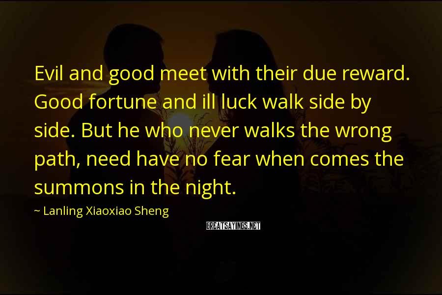 Lanling Xiaoxiao Sheng Sayings: Evil and good meet with their due reward. Good fortune and ill luck walk side