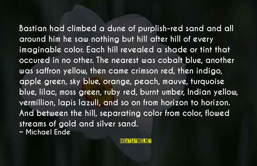 Lapis Sayings By Michael Ende: Bastian had climbed a dune of purplish-red sand and all around him he saw nothing