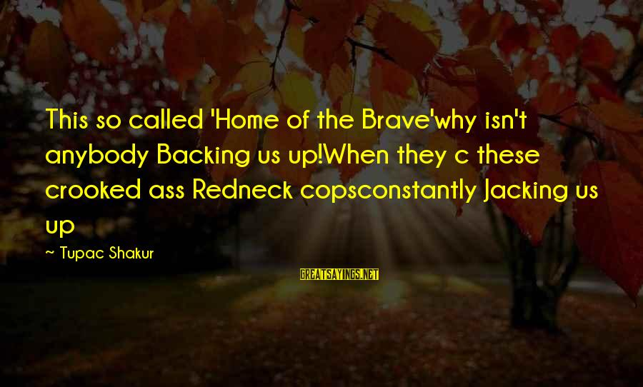 Largenumbers Sayings By Tupac Shakur: This so called 'Home of the Brave'why isn't anybody Backing us up!When they c these