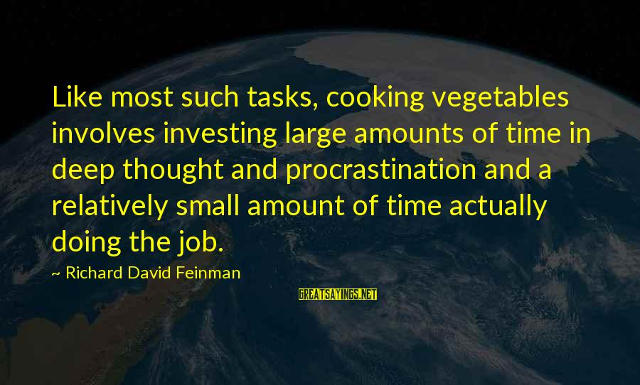 Last Breath Before Death Sayings By Richard David Feinman: Like most such tasks, cooking vegetables involves investing large amounts of time in deep thought