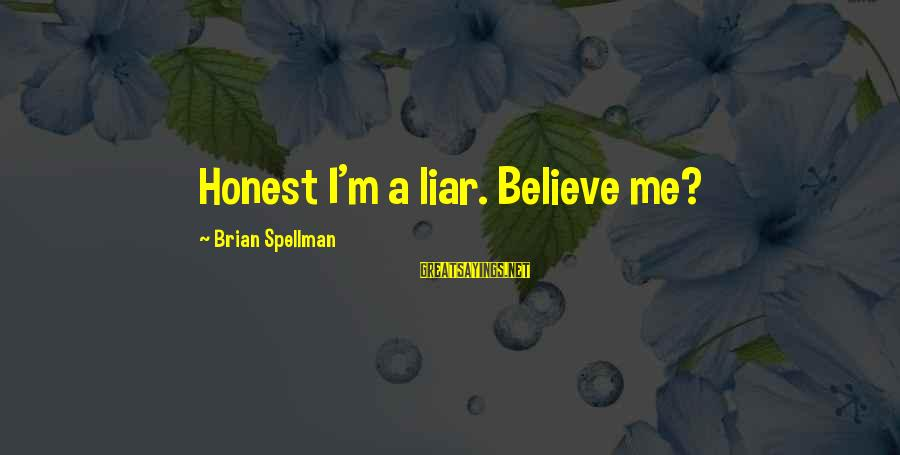 Last Man Standing Mandy Sayings By Brian Spellman: Honest I'm a liar. Believe me?