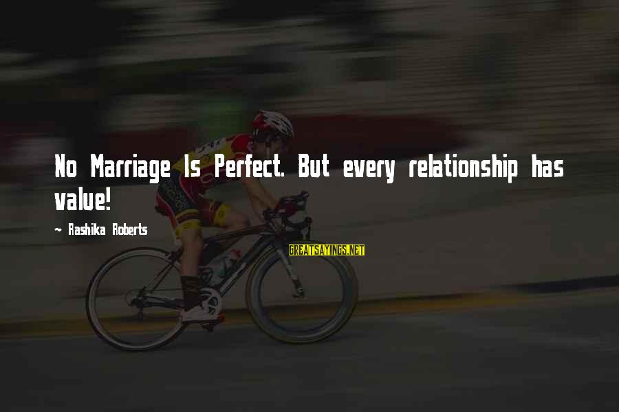 Last Resort Series Sayings By Rashika Roberts: No Marriage Is Perfect. But every relationship has value!