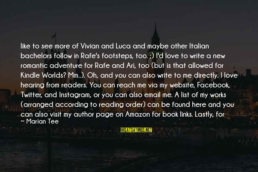 Lastly Sayings By Marian Tee: like to see more of Vivian and Luca and maybe other Italian bachelors follow in