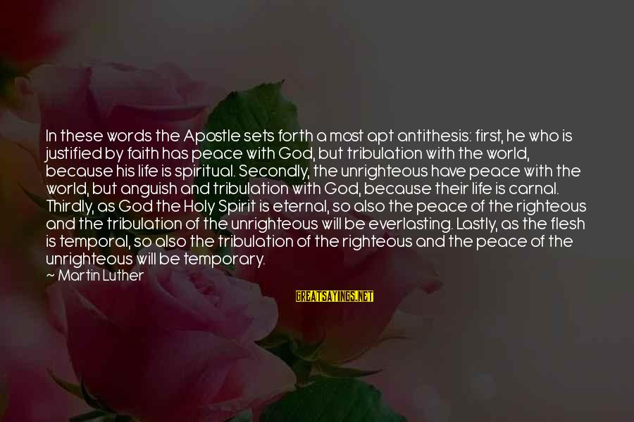 Lastly Sayings By Martin Luther: In these words the Apostle sets forth a most apt antithesis: first, he who is